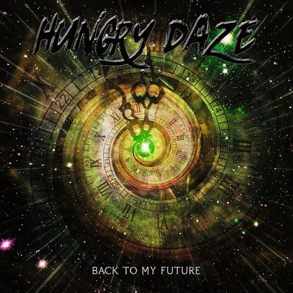 "Hungry Daze – ""Back To My Future"""