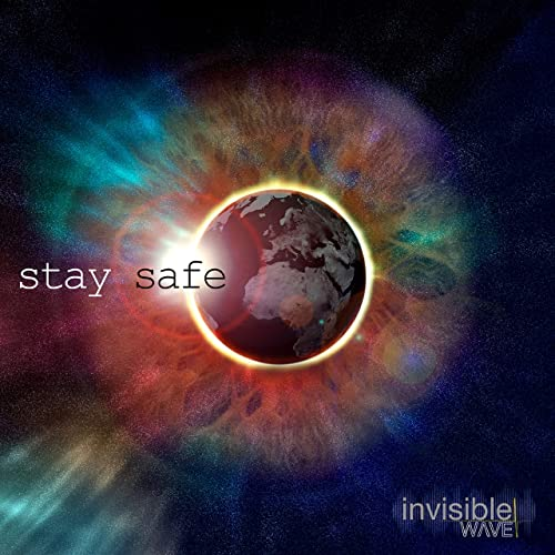 """Invisible Wave – """"Stay safe"""""""