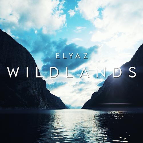 "Elyaz – ""Wildlands"""